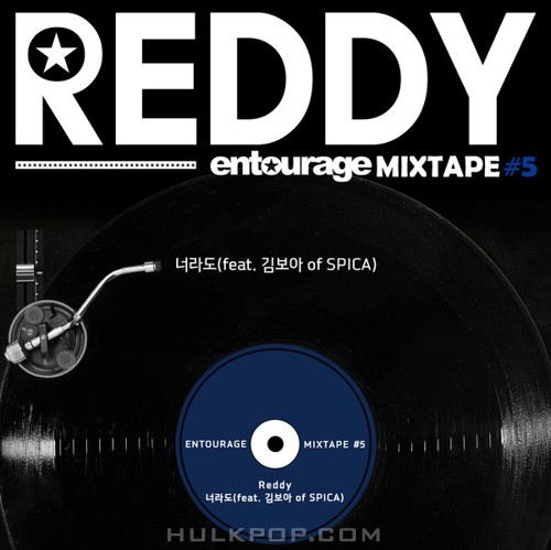 Reddy – Entourage MIXTAPE #5 – Single