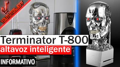 Terminator T-800, terminator, altavoz inteligente, impactantes productos