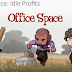 Office Space Idle Profits v1.021