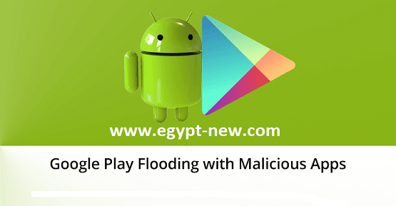 Google Play Store Flooding with Spyware ، Banking Trojan ، Adware Via Games ، و Utility Apps