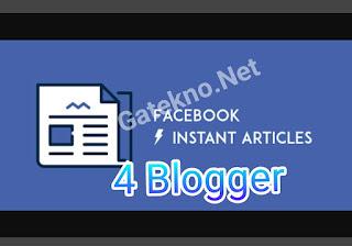 Cara setting Instant article facebook untuk blogger