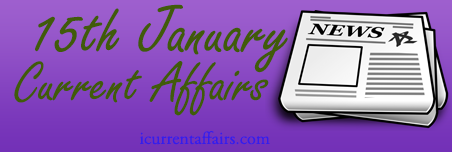 15th January Current Affairs