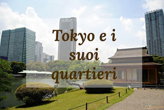 Tokyo e i suoi quartieri