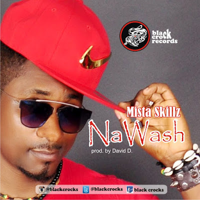 DOWNLOAD Na wash by Mista Skillz