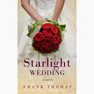 starlight wedding, startlight wedding a novel, frank thomas, frank thomas author