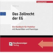 Das Zollrecht der EG: Ein Handbuch für Praktiker mit Musterfällen und Praxistipps
