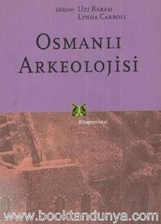 Uzi Baram & Lynda Carroll - Osmanlı Arkeolojisi