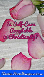 Is self care acceptable in Christianity?
