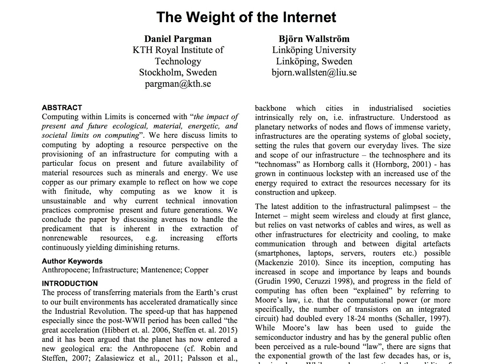 weighing the impact of computers on society today Examining the effects of a technology society as daily news of cyber crimes, such as bullying, sextortion and pornography, and other forms of fraud are reported, deciphering good from bad websites is key to navigating the internet in today's fast paced technological society according to communications professor pavica sheldon, phd.