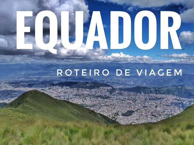 roteiro de viagem Equador