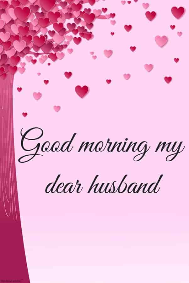 good morning my dear husband