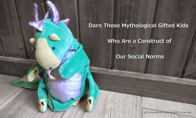 Darn Those Mythological Gifted Kids Who Are a Construct of Our Social Norms