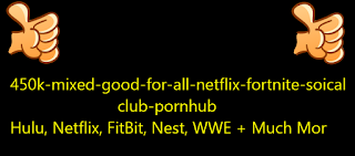 450k Mixed Good For all (Netflix, Fortnite, Soical Club, Pornhub)