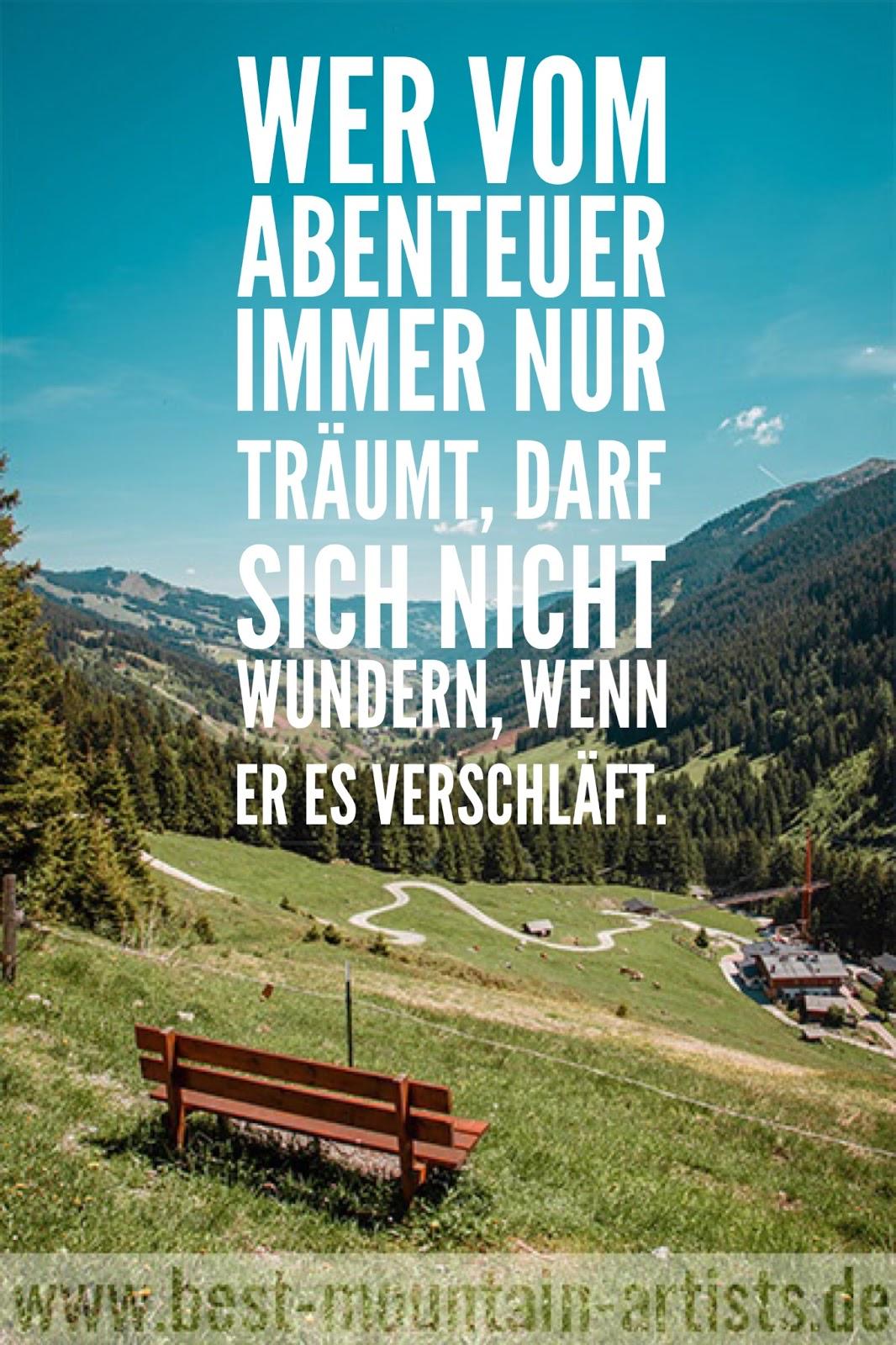 """""""Wer vom Abenteuer immer nur träumt, darf sich nicht wundern, wenn er es verschläft."""", Ernst Deutsch"""