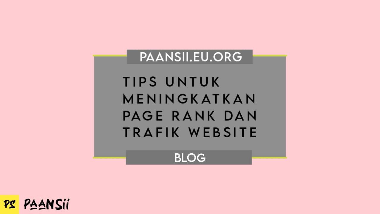 Tips Untuk Meningkatkan Page Rank dan Trafik Website