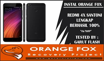 Instal Pasang Orange Fox Recovery Redmi 4X Berhasil 100%