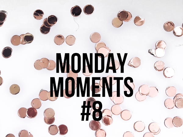 Monday Moments #8