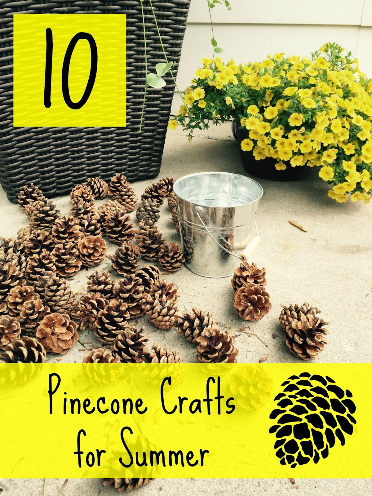 Sunshine By Channon 10 Pinecone Crafts For Summer
