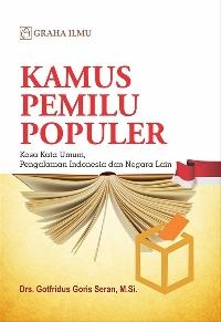 Kamus Pemilu Populer; Kosa Kata Umum, Pengalaman Indonesia dan Negara Lain