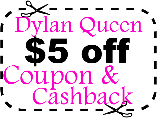 Dylan Queen Promo Code Coupon March, April, May, June, July, August 2016, 2017
