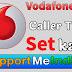 Kisi bhi Vodafone sim me caller tune kaise set kare.