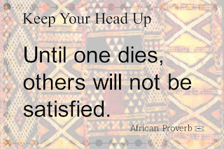 Keep your head up African inspirational proverb quotes