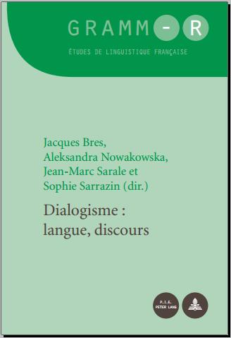 Livre : Dialogisme: Langue, Discours - Jacques Bres, GRAMM-R. Études de linguistique française