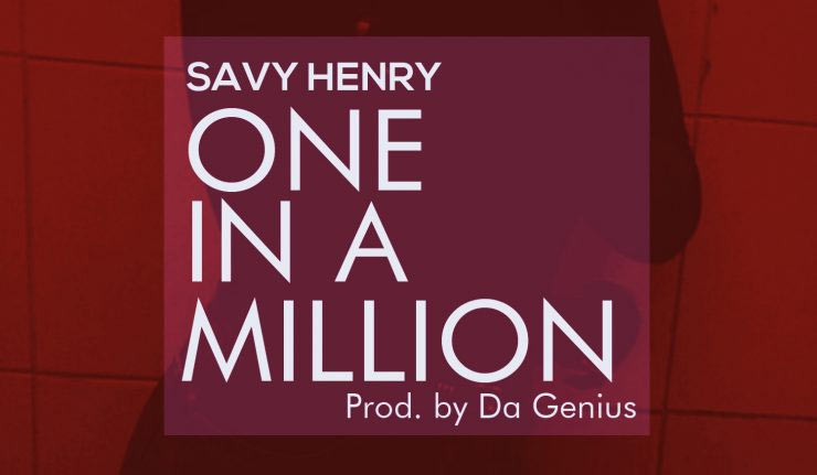 Savy Henry - One In A Million