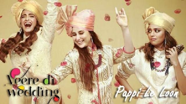Pappi Le Loon Lyrics - Veere Di Wedding