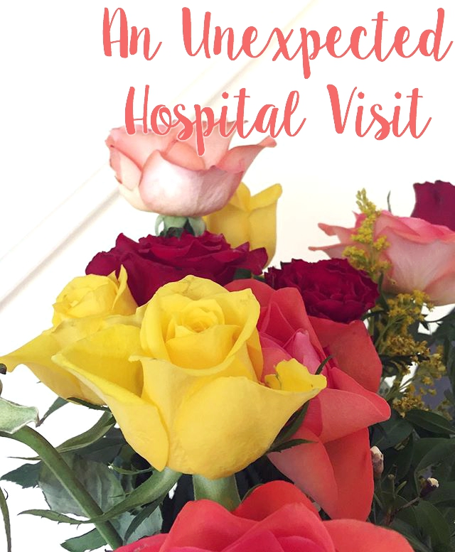An Unexpected Hospital Visit