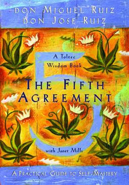 The Fifth Agreement: A Practical Guide to Self-Mastery by Don Miguel Ruiz - book cover