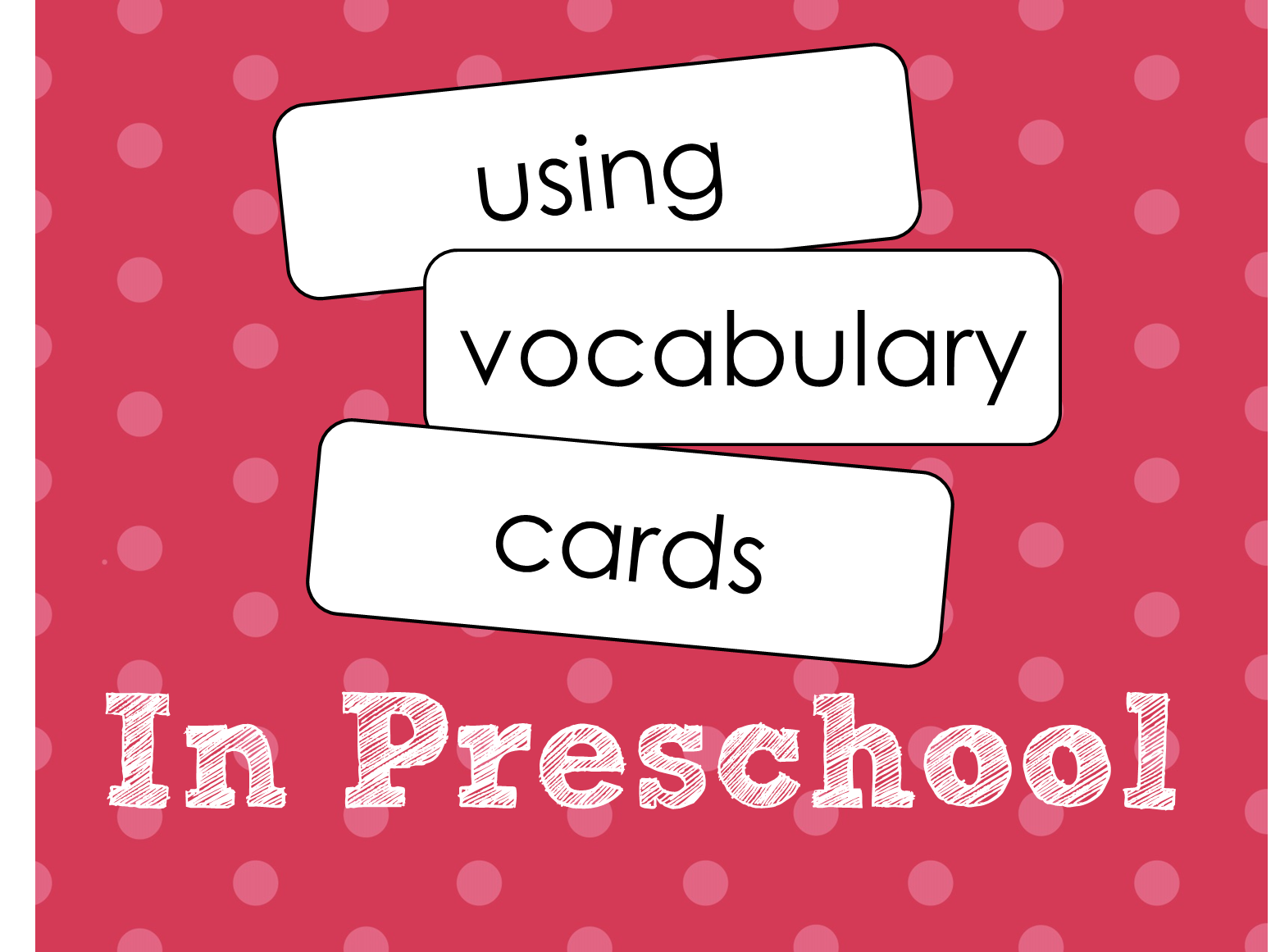 Preschool Ponderings Using Vocabulary Cards In The