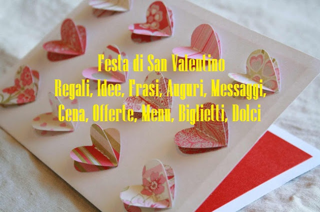Festa di San Valentino - Regali, Idee, Frasi, Auguri