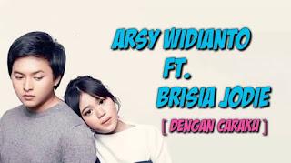 Lirik Lagu Arsy Widianto Ft Brisia Jodie - Dengan Caraku