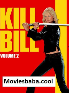 Kill Bill: Vol. 2 (2004) Full Movie Dual Audio Hindi BRRip 480p