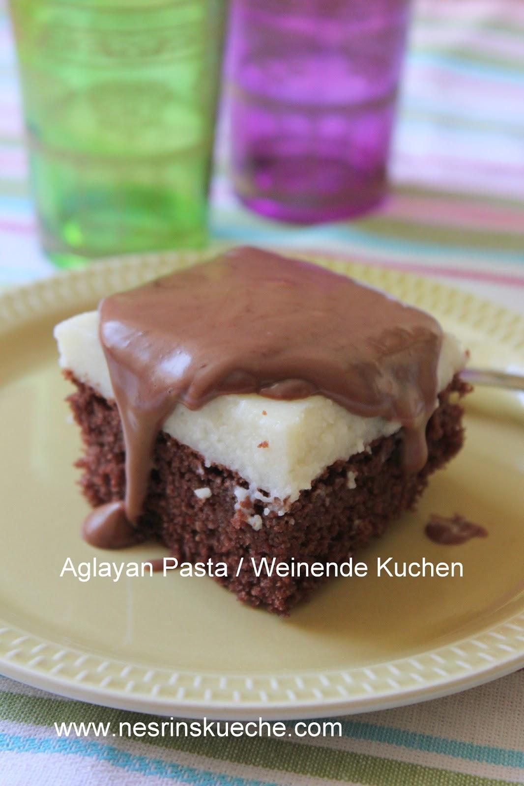 Nesrin S Kuche Aglayan Pasta Weinende Kuchen
