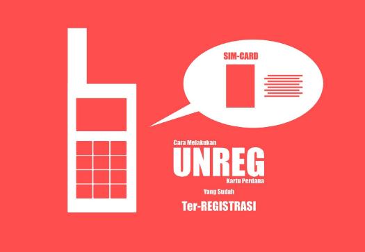 Cara UNREG Sim Card Prabayar yang Sudah Diregistrasi