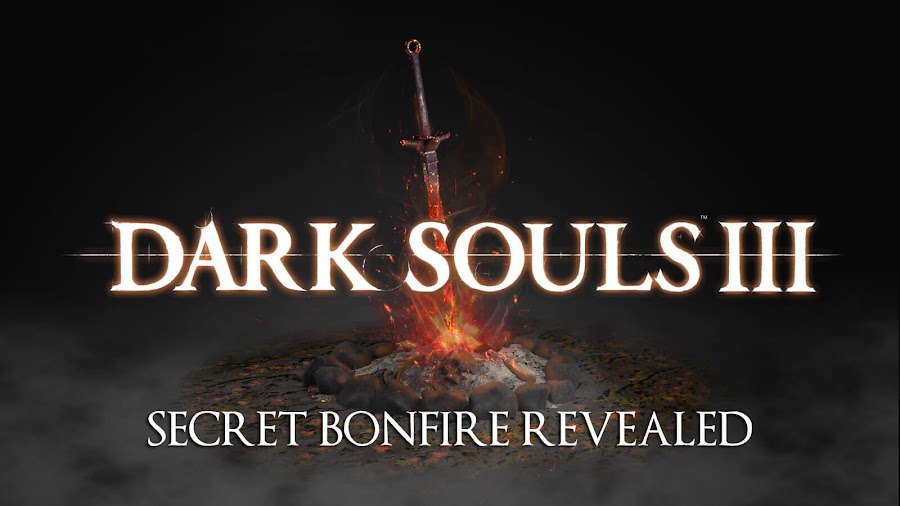 dark souls 3 secret bonfire cut content revealed