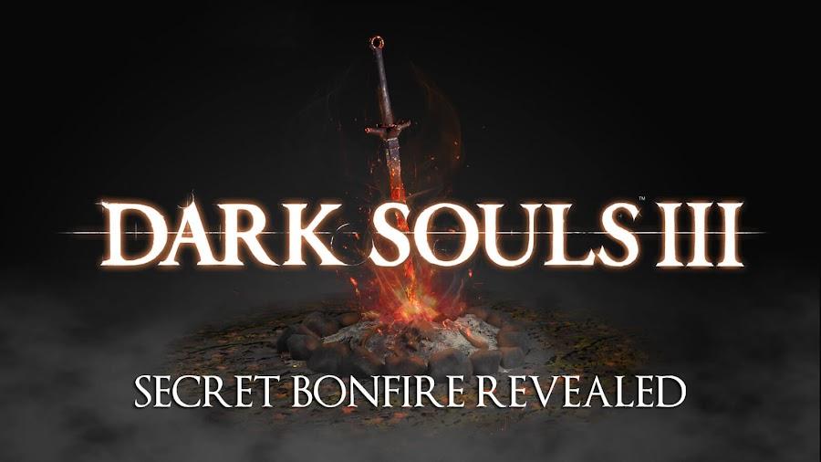 dark souls 3 secret bonfire cut content revealed