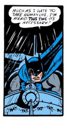 "Batman (1940) #1 Page 24 Panel 8: Batman ""hate[s] to take human life"" unless it is necessary."