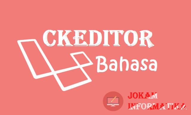 Cara Mengganti Bahasa Indonesia CKEditor WYSIWYG Artikel Editor Ke Bahasa Inggris - JOKAM INFORMATIKA