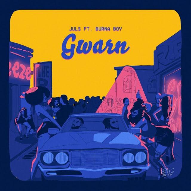 Juls ft. Burna Boy - Gwarn