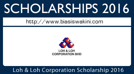 Loh and Loh Corporation Berhad Scholarship Programme 2016