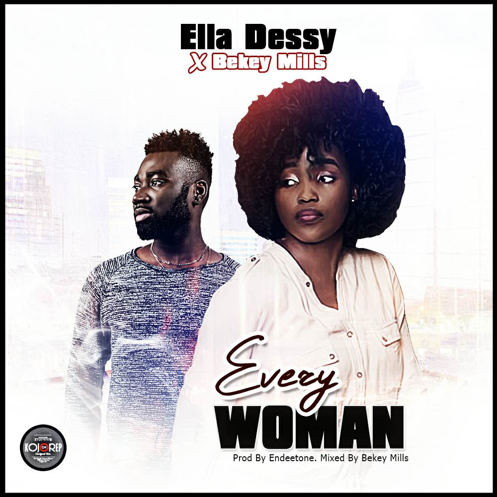 Ella Dessy X BEkey Mills - Every Woman [Prod. By Endeetone & Mix. By Bekey Mills]
