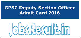 GPSC Deputy Section Officer Admit Card 2016
