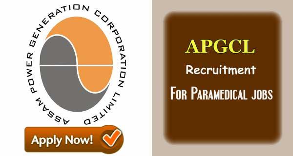 APGCL Assam Nurse Vacancy | Latest Paramedical Jobs in Assam