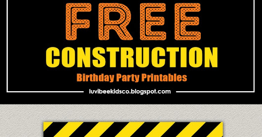 Free Construction Birthday Party Printables