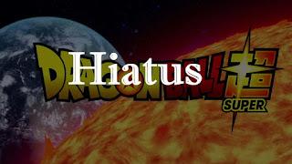 Dragon Ball Super Hiatus