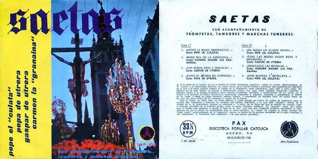 "GASPAR DE UTRERA, PEPE EL CULATA, PEPA DE UTRERA, CARMEN LA GRANADINA ""SAETAS"" PAX EP 1962"