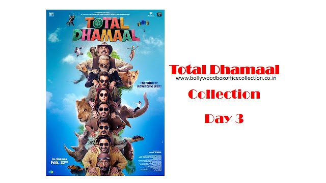 Total Dhamaal Box Office Collection Day 3 : Dhamaal continues on the box office
